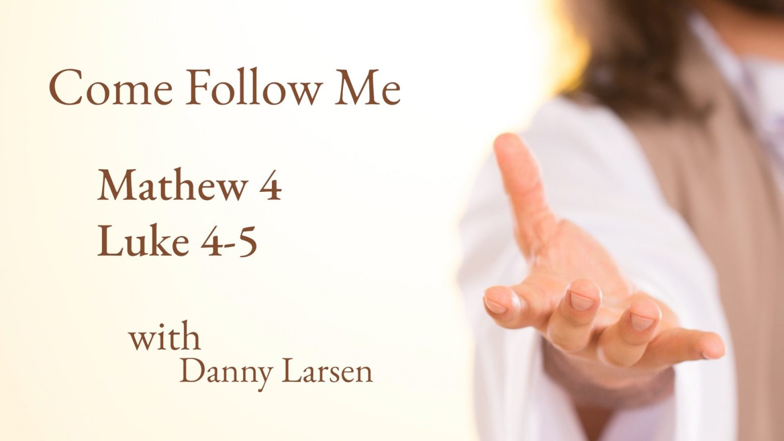 Matthew 4; Luke 4-5 – Come Follow Me