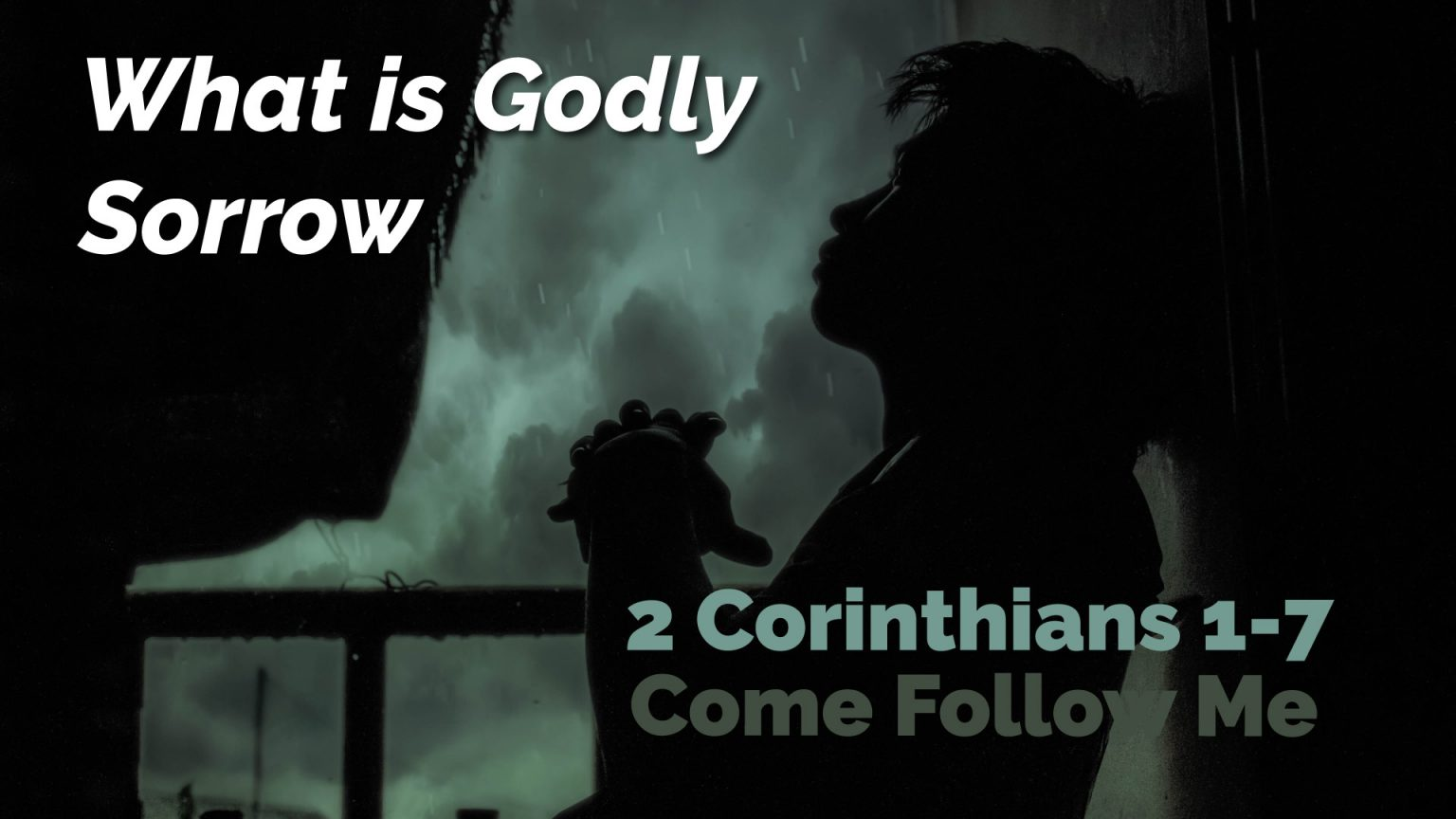 2 Corinthians 1-7 ~ Come Follow Me