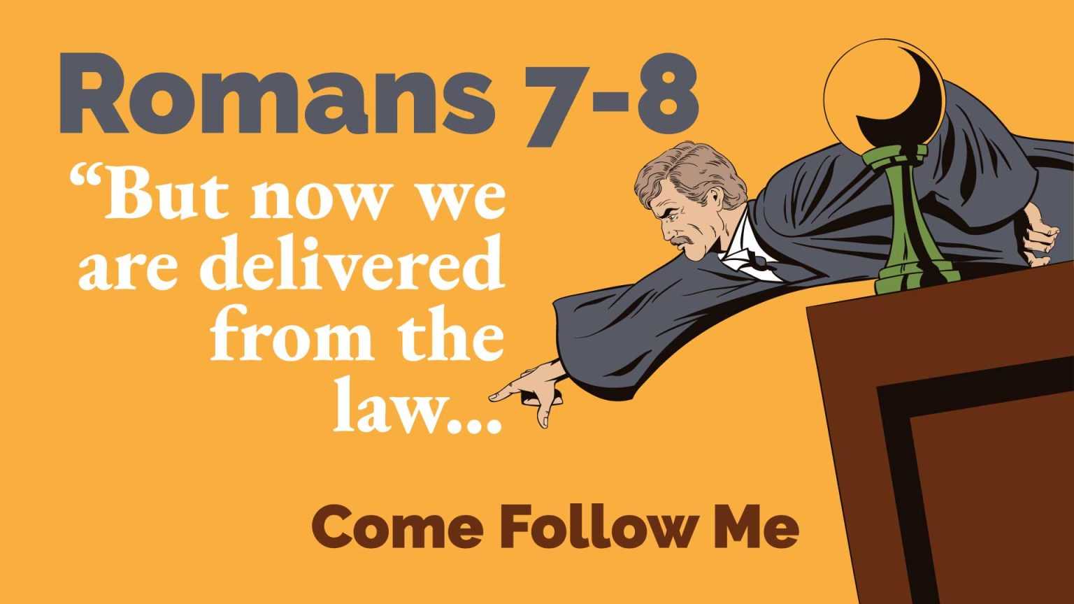 Romans 7-8 – Come Follow Me