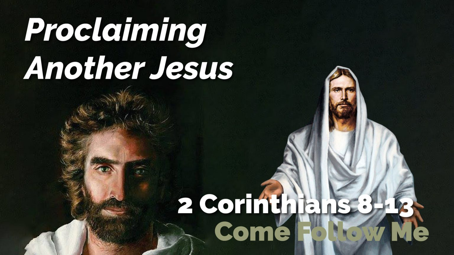 2 Corinthians 8-13 ~ Come Follow Me