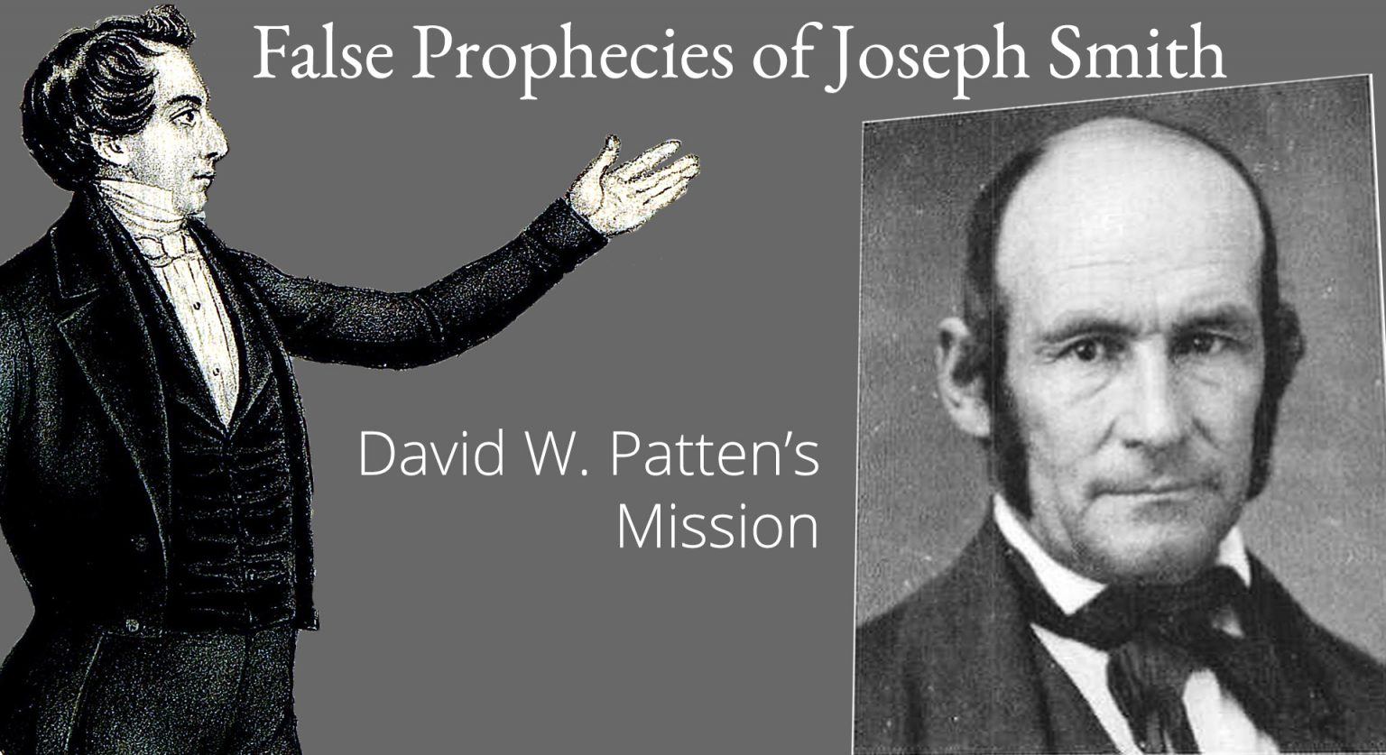 False Prophecies of Joseph Smith – David W. Patten's Mission