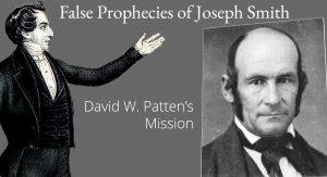 False Prophecies of Joseph Smith – David W. Patten