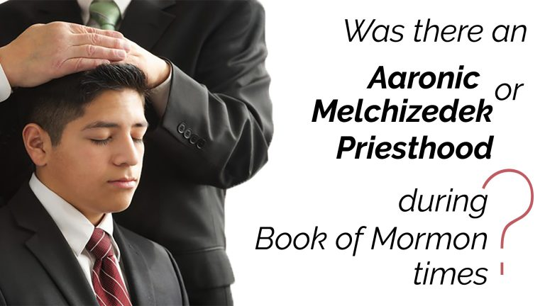 Was there an Aaronic or Melchizedek Priesthood during Book of Mormon times
