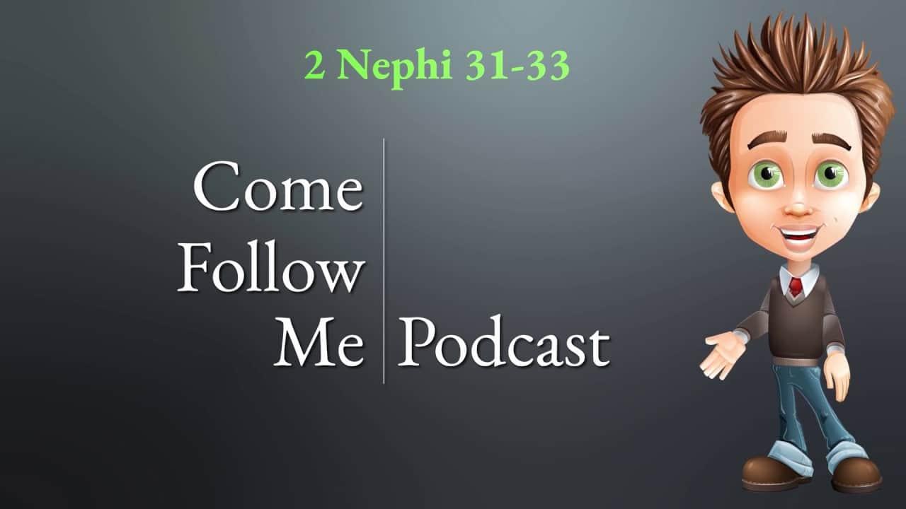 2 Nephi 31-33 Come Follow Me
