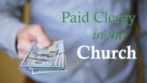 Paid Clergy in the Church