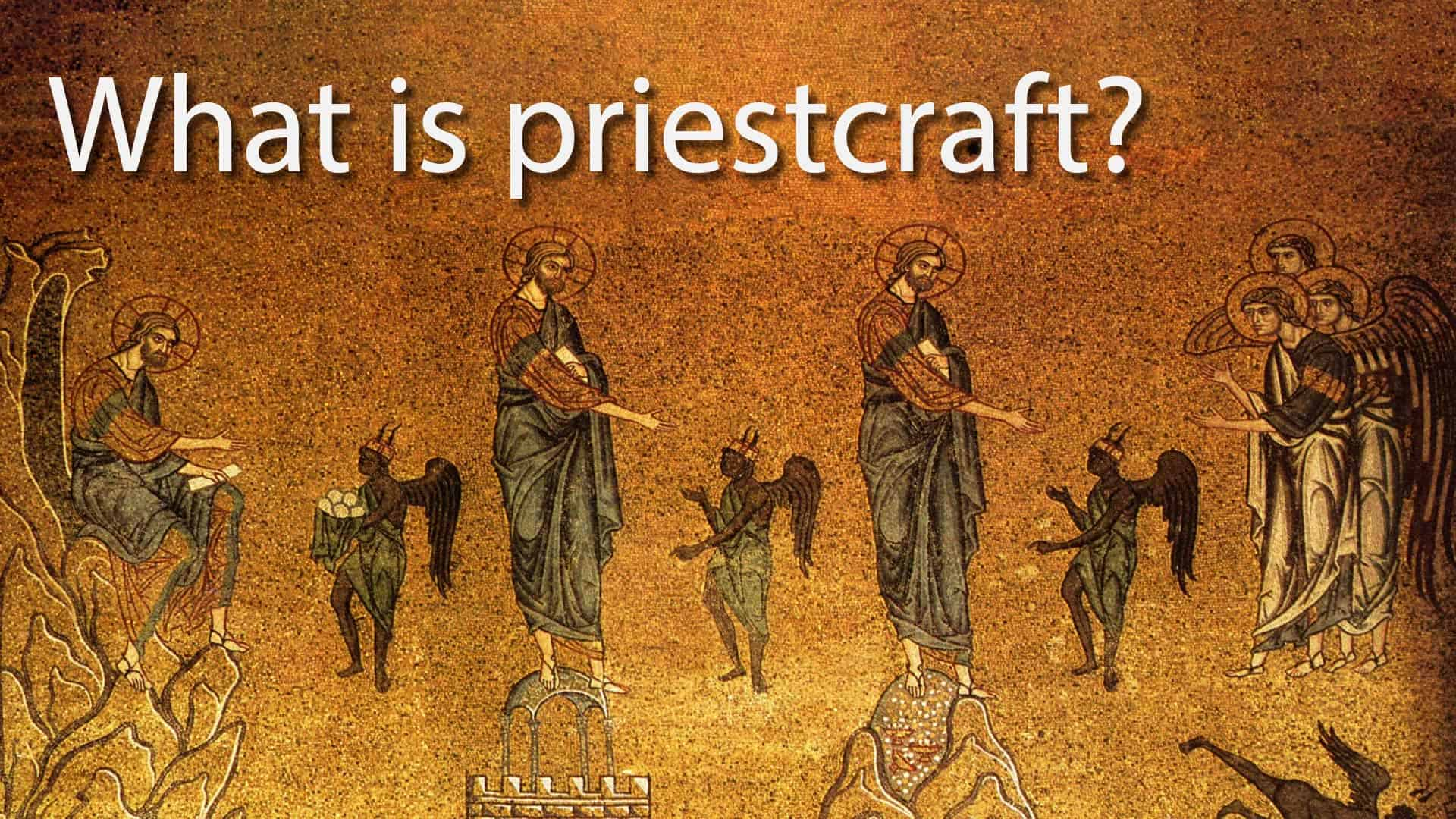 What is Priestcraft