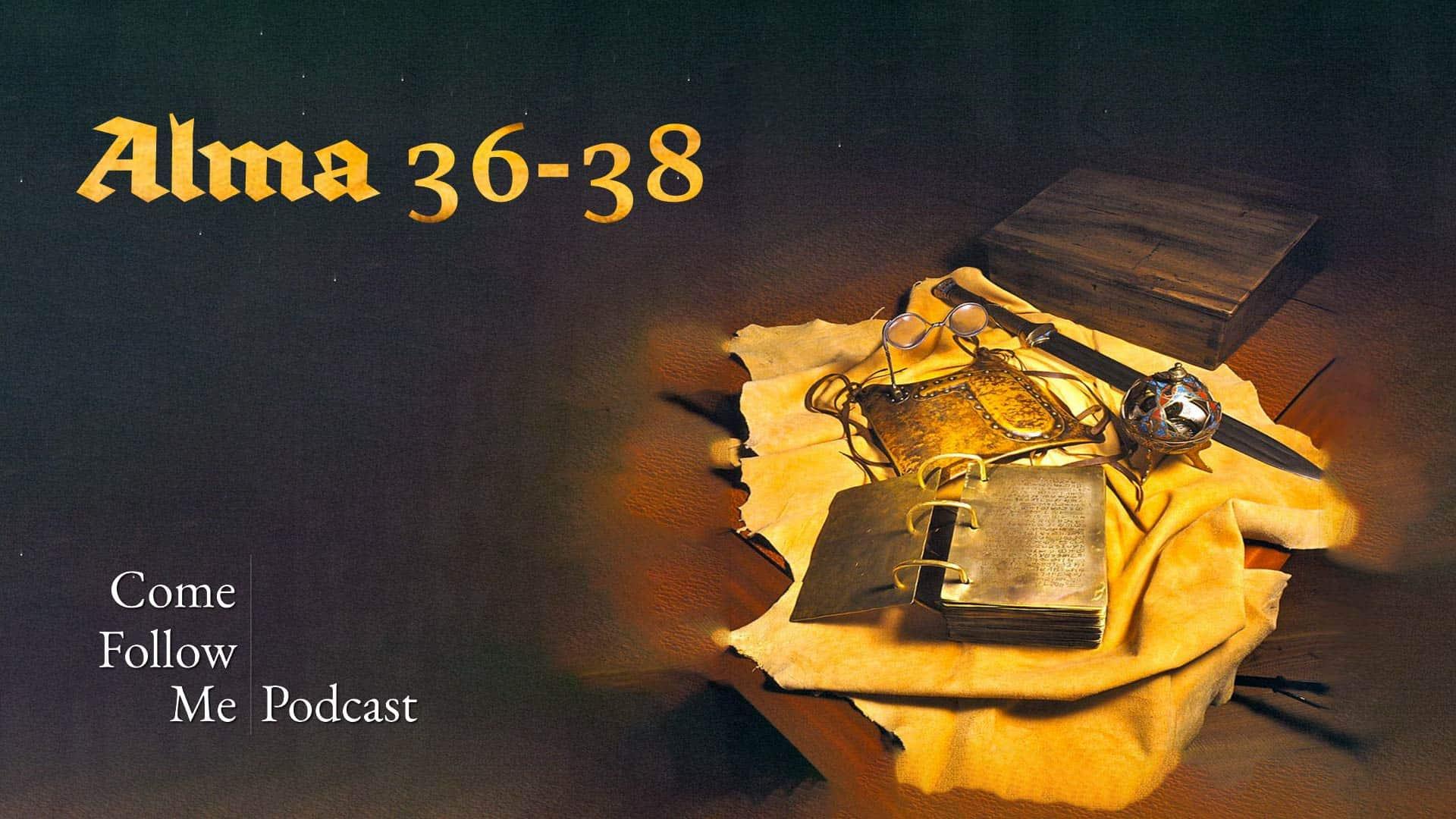 Alma 36-38