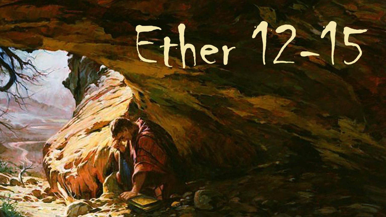 Ether 12-15