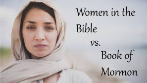 Women in the Bible vs the Book of Mormon