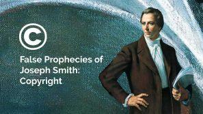 False Prophices of Joseph Smith Copyright